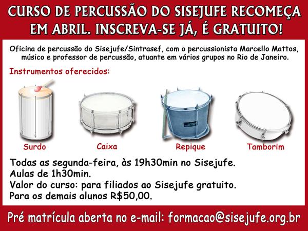 Curso de Percussão do Sisejufe. Todas as segundas-feiras, a partir das 19h30. É gratuito para os sindicalizados!