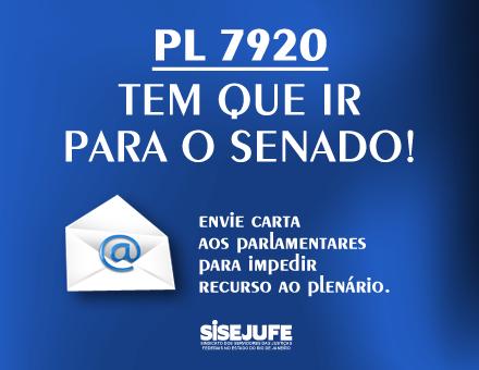 PL 7920 tem que ir para o Senado