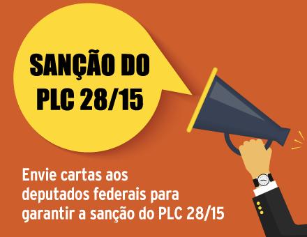 Servidor, peça apoio aos deputados federais para garantir a sanção do PLC 28/15