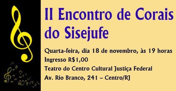 II Encontro de Corais do Sisejufe é nesta quarta, no Centro Cultural Justiça Federal