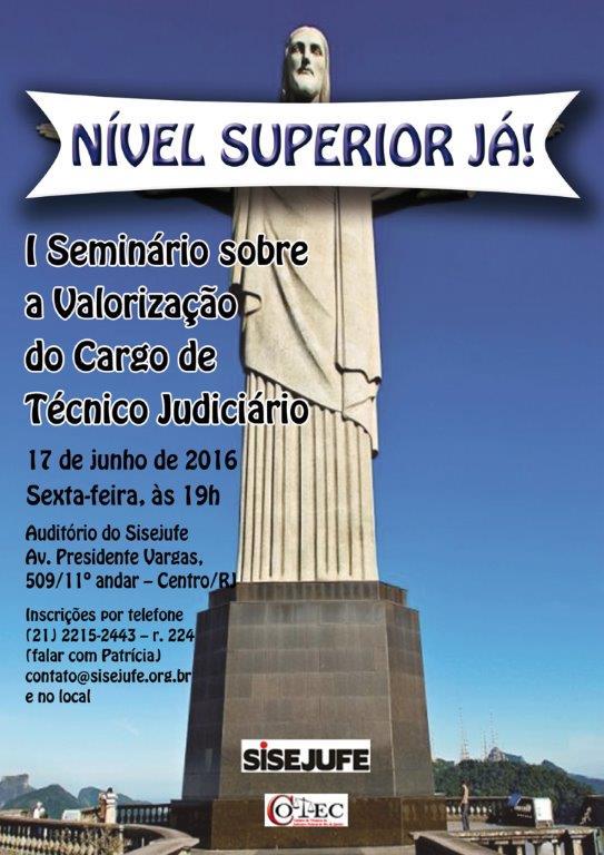 Seminário sobre a Valorização do Cargo de Técnico do Judiciário – Nível Superior Já!