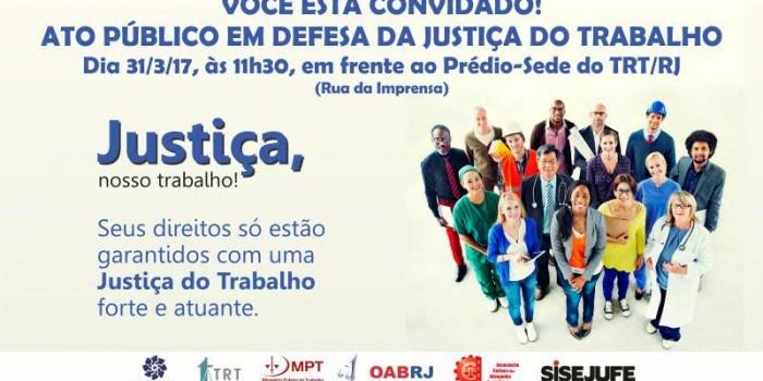 Sisejufe participa de ato público em defesa da Justiça do Trabalho dia 31 de março