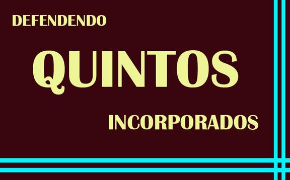 QUINTOS – A dura luta pela manutenção de um direito