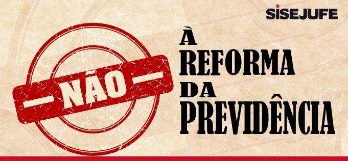 ANTIRREFORMA DA PREVIDÊNCIA – Orientações gerais do Sisejufe para a mobilização do dia 5 de dezembro