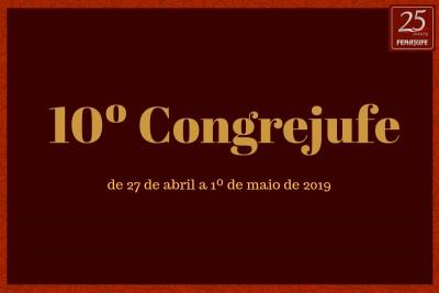 10º CONGREJUFE – Congresso nacional da categoria será de 27 de abril a 1º de maio de 2019