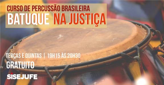 Batuque na Justiça: inscrições abertas para aulas de percussão brasileira no Sisejufe
