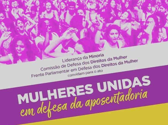 Mulheres se unem contra a Reforma da Previdência, nesta quinta (11/4), na Câmara dos Deputados. Diretoras do Sisejufe participam do ato
